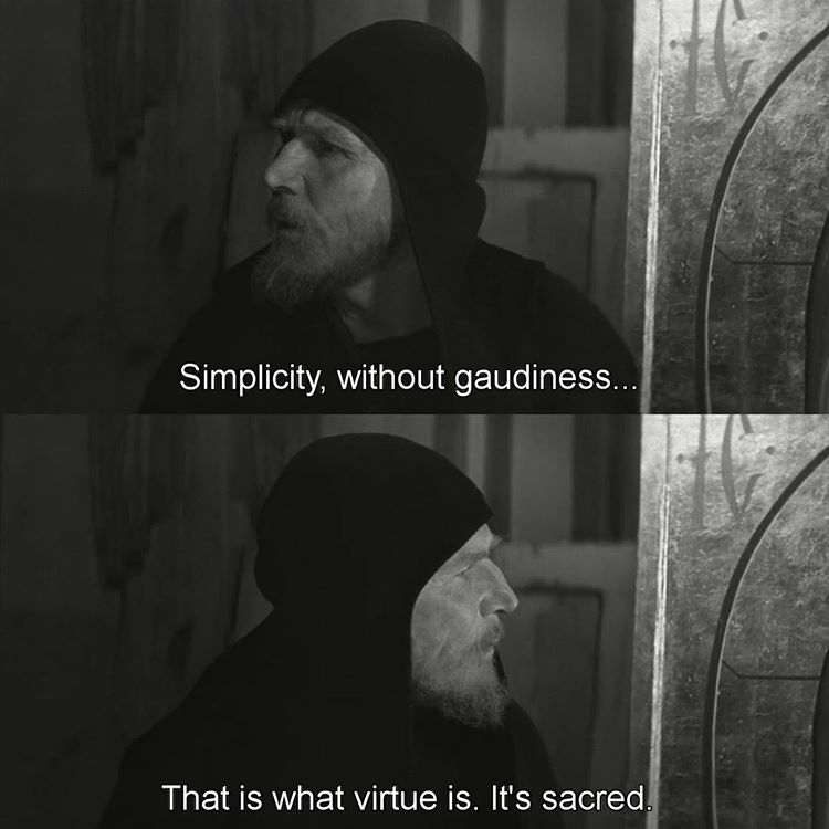 Simplicity without gaudiness... That is what virtue is. It's sacred.
